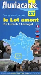 Editions de l'Ecluse - Les voies navigables du Lot amont - De Luzech à Larnagol.