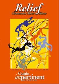 Edimontagne - Relief N° 13 Eté 1999 : Guide impertinent de Chamonix.