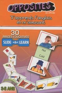 Cartothèque - Opposites (les opposés) - 30 images éducatives Slide & Learn 3-6 ans.