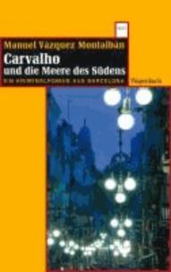 Carvalho und die Meere des Südens - Ein Kriminalroman aus Barcelona.