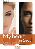 Cary Hascott et Sophie Mikky - My Heart in Seoul Tome 1 : .