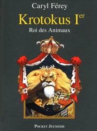 Caryl Férey - Krotokus 1er - Roi des animaux.