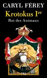 Krotokus 1er- Roi des animaux - Caryl Férey pdf epub