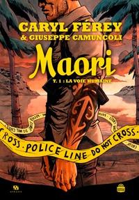 Caryl Férey et Giuseppe Camuncoli - Maori Tome 1 : La voie humaine.
