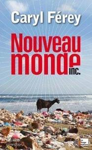 Caryl Férey - Nouveau monde inc..