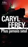 Caryl Férey - Plus jamais seul.