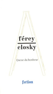 Caryl Férey et Claude Closky - Queue du bonheur.