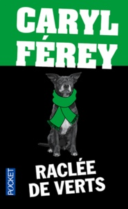Caryl Férey - Raclée de verts.
