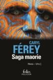Caryl Férey - Saga maorie - Haka ; Utu.