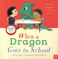 Caryl Hart et Rosalind Beardshaw - When a Dragon Goes to School.