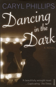 Caryl Phillips - Dancing in the Dark.