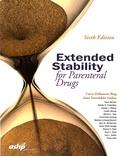 Caryn Dellamorte Bing et Anna Nowobilski-Vasilios - Extended Stability for Parenteral Drugs.