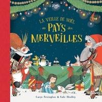 Carys Bexington et Kate Hindley - La veille de Noël au Pays des Merveilles.