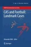 Alexander Wild - CAS and Football: Landmark Cases.