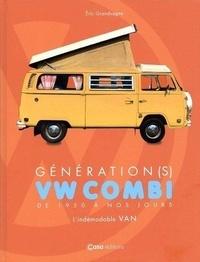 Casa éditions - Génération VW combi - De 1950 à nos jours. L'indémodable Van.