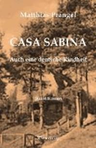 CASA SABINA - Auch eine deutsche Kindheit - (kein) Roman.