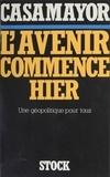 Casamayor - L'Avenir commence hier - Une géopolitique pour tous.