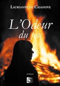 Casanove laurianne De - L'Odeur du feu.