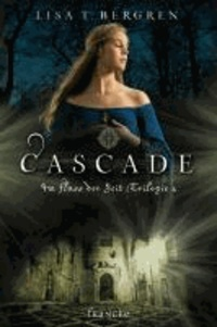 Cascade - Am Fluss der Zeit Trilogie.