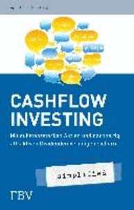 Cashflow Investing - simplified - Mit substanzstarken Aktien und nachhaltig attraktiven Dividenden Vermögen sichern.