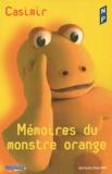 Casimir - Mémoires du monstre orange.