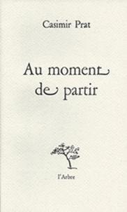 Casimir Prat - Au moment de partir.