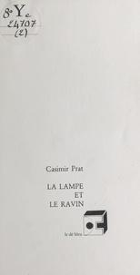 Casimir Prat - La lampe et le ravin.