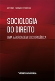 Casimiro António Ferreira - Sociologia do Direito - Uma abordagem sociopolítica.
