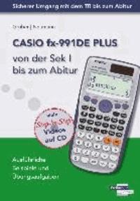 CASIO ClassPad II von der Sekundarstufe 1 bis zum Abitur - Ausführliche Beispiele und Übungsaufgaben. Mit vielen Step-by-Step Videos auf CD.