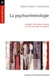 Casoni, Dianne et Louis Brunet - La psychocriminologie. Apports psychanalytiques et applications cliniques.