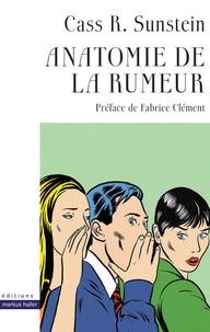 Cass Sunstein - Anatomie de la rumeur.