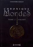 Cassandra Blouet - Chronique des mondes Tome 2 : Maudit.