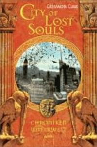 Cassandra Clare - Chroniken der Unterwelt 05. City of Lost Souls.