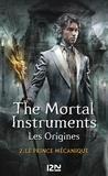 Cassandra Clare - La Cité des Ténèbres/The Mortal Instruments - Les Origines Tome 2 : Le Prince mécanique.