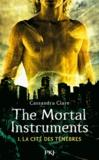 Cassandra Clare - La cité des ténèbres - The Mortal Instruments Tome 1 : La Coupe Mortelle.