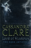 Cassandra Clare - The Dark Artifices Tome 2 : Lord of Shadows.