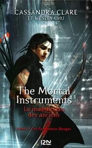 Cassandra Clare et Wesley Chu - The Mortal Instruments - La malédiction des anciens Tome 1 : Les Parchemins Rouges.