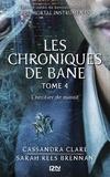 Cassandra Clare et Sarah Rees Brennan - PDT VIRTUELPKJN  : The Mortal Instruments, Les chroniques de Bane - tome 4 : L'héritier de minuit.
