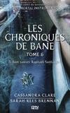 Cassandra Clare et Sarah Rees Brennan - PDT VIRTUELPKJN  : The Mortal Instruments, Les chroniques de Bane - tome 6 : il faut sauver Raphaël Santiago.