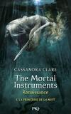 Cassandra Clare - The mortal Instruments - Renaissance Tome 1 : La princesse de la nuit.