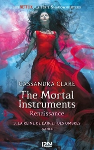 Ebook et téléchargement gratuit The mortal Instruments - Renaissance Tome 3 FB2 iBook par Cassandra Clare (Litterature Francaise) 9782823806762