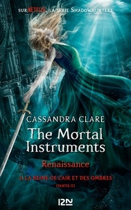 Télécharger gratuitement Google Books Mac The mortal Instruments - Renaissance Tome 3 (Litterature Francaise) par Cassandra Clare