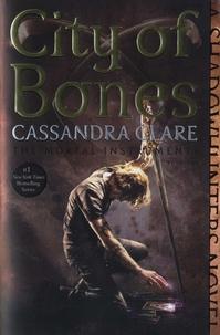 Cassandra Clare - The Mortal Instruments Tome 1 : City of Bones.