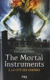 Cassandra Clare - The Mortal Instruments - La cité des ténébres Tome 2 : La cité des cendres.