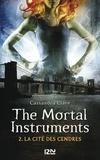 Cassandra Clare et Julie Lafon - PDT VIRTUELPKJN  : The Mortal Instruments - tome 2 - La cité des cendres.
