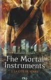 Cassandra Clare - The Mortal Instruments - La cité des ténébres Tome 3 : La cité de verre.