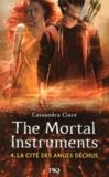 Cassandra Clare - The Mortal Instruments - La cité des ténébres Tome 4 : La cité des anges déchus.
