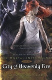 Cassandra Clare - The Mortal Instruments - Tome 6 : City of Heavenly Fire.