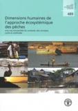 Cassandra De Young et Anthony Charles - Dimensions humaines de l'approche écosystémique des pêches - Une vue d'ensemble du contexte, des concepts, outils et méthodes.