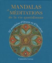 Cassandra Lorius - Mandalas et méditations - De la vie quotidienne.